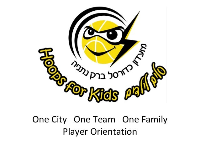 One City One Team One Family Player Orientation