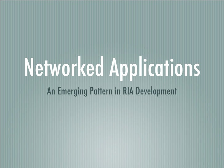Networked Applications   An Emerging Pattern in RIA Development