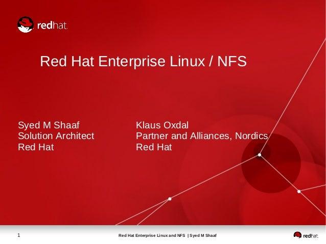 Red Hat Enterprise Linux / NFSSyed M Shaaf                 Klaus OxdalSolution Architect           Partner and Alliances, ...