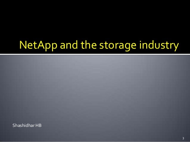 NetApp and the storage industry  Shashidhar HB 3