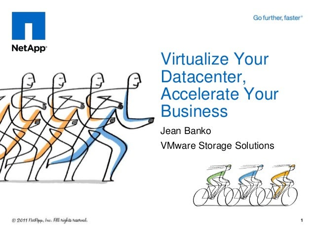 Virtualize Your Datacenter, Accelerate Your Business Jean Banko VMware Storage Solutions  1