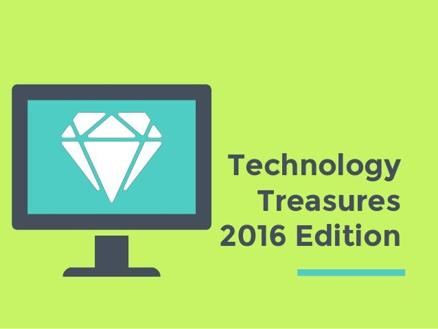 Technology Treasures 2016 Edition