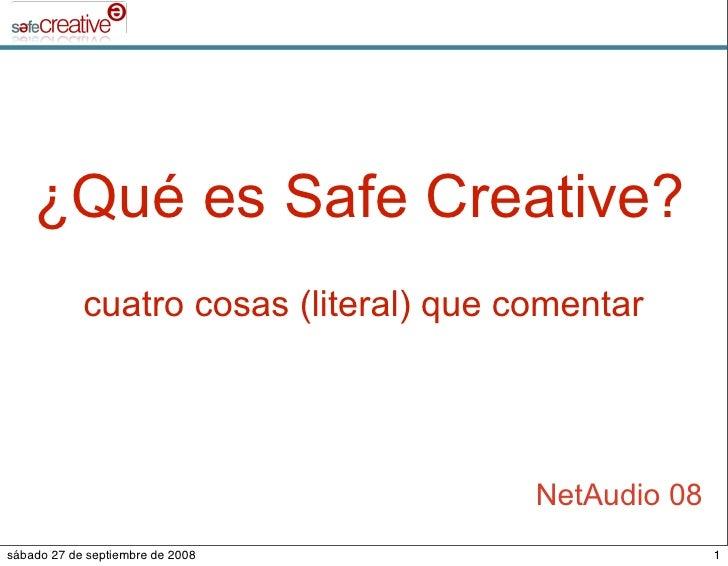 ¿Qué es Safe Creative?             cuatro cosas (literal) que comentar                                             NetAudi...