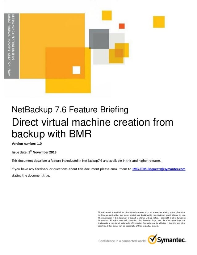 FEATRURE BRIEF▶ NetBackup 7.6 - Direct virtual machine creation from backup with BMR