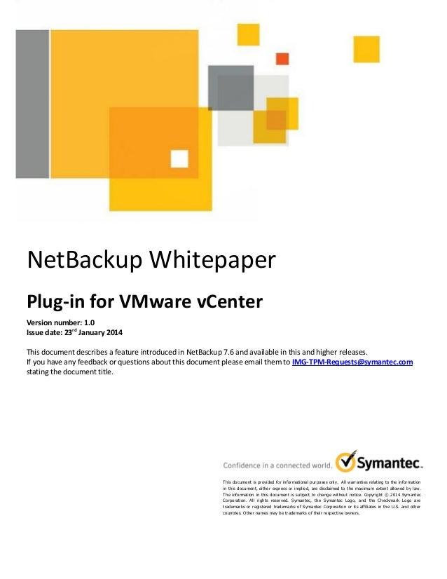 TECHNICAL WHITE PAPER▸ NetBackup 7.6 Plugin for VMware vCenter