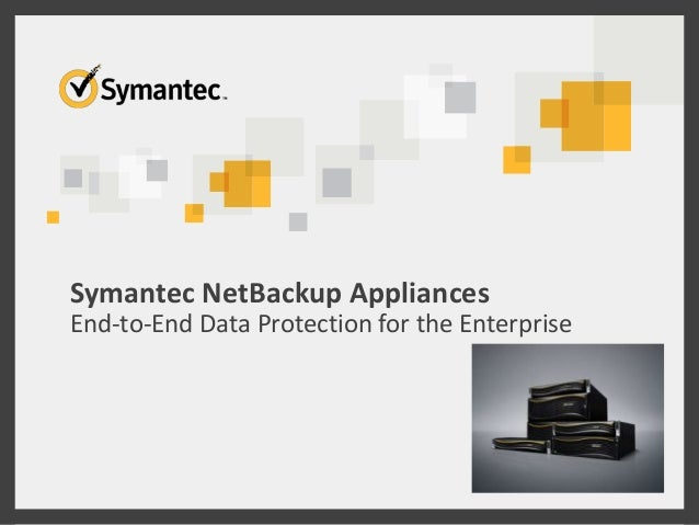 NetBackup Appliance Family presentation