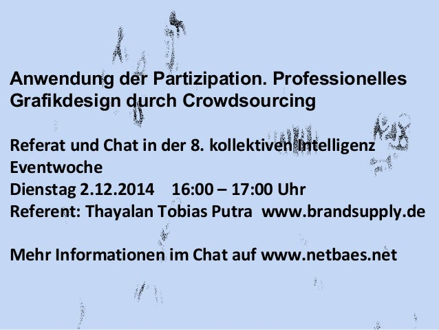 Anwendung der Partizipation. Professionelles  Grafikdesign durch Crowdsourcing  Referat und Chat in der 8. kollektiven Int...