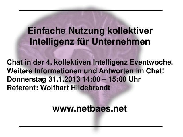 Einfache Nutzung kollektiver      Intelligenz für UnternehmenChat in der 4. kollektiven Intelligenz Eventwoche.Weitere Inf...