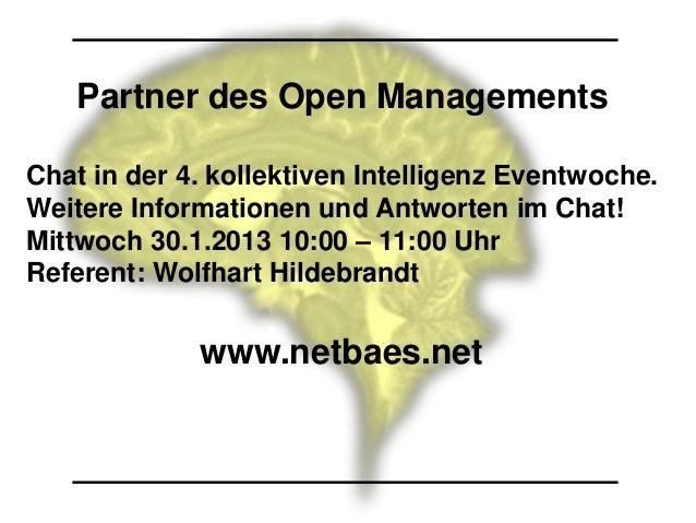 Partner des Open ManagementsChat in der 4. kollektiven Intelligenz Eventwoche.Weitere Informationen und Antworten im Chat!...