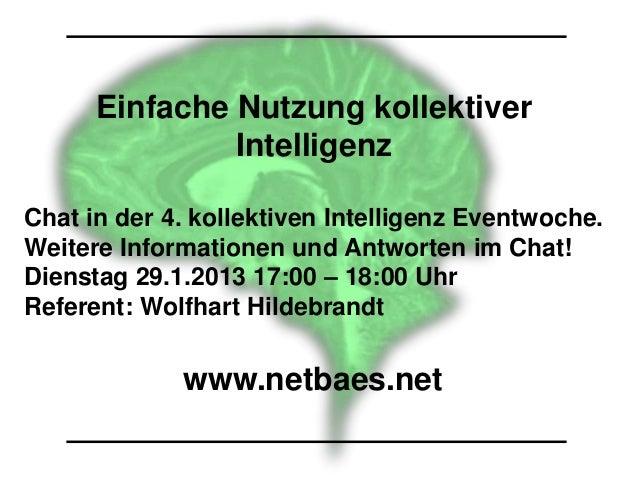 Einfache Nutzung kollektiver               IntelligenzChat in der 4. kollektiven Intelligenz Eventwoche.Weitere Informatio...