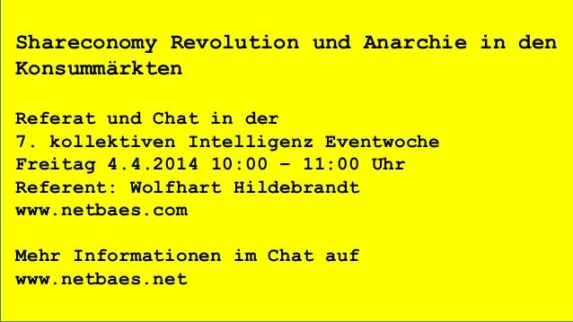 Shareconomy Revolution und Anarchie in den Konsummärkten Referat und Chat in der 7. kollektiven Intelligenz Eventwoche Fre...