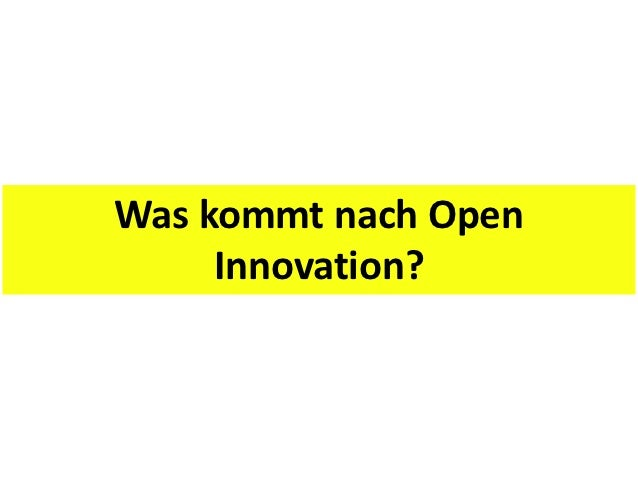 Was kommt nach Open     Innovation?