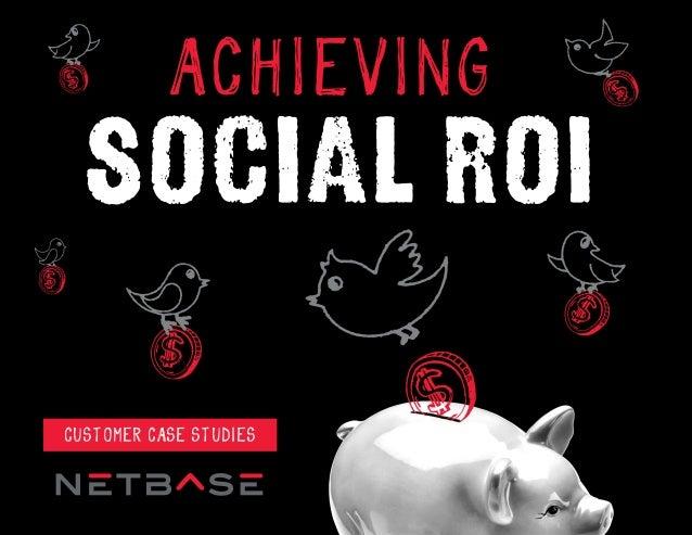 ACHIEVING SOCIAL ROI CUSTOMER CASE STUDIES