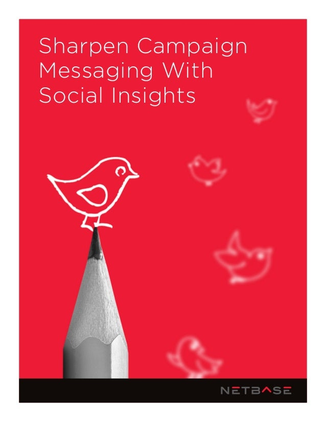 Sharpen Campaign Messaging With Social Insights