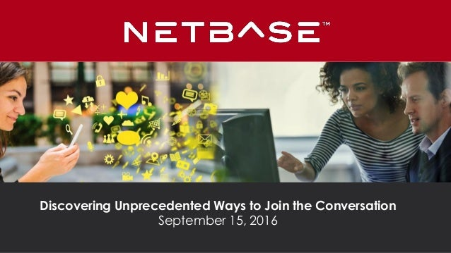 Discovering Unprecedented Ways to Join the Conversation September 15, 2016