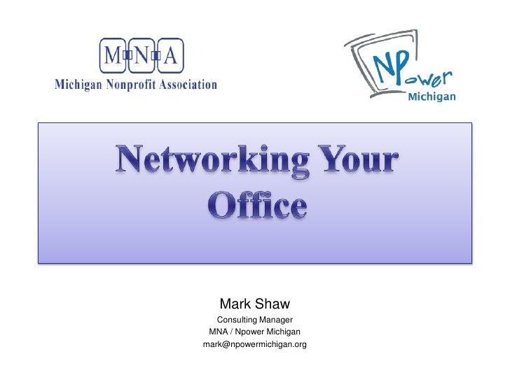 Mark Shaw    Consulting Manager  MNA / Npower Michigan mark@npowermichigan.org