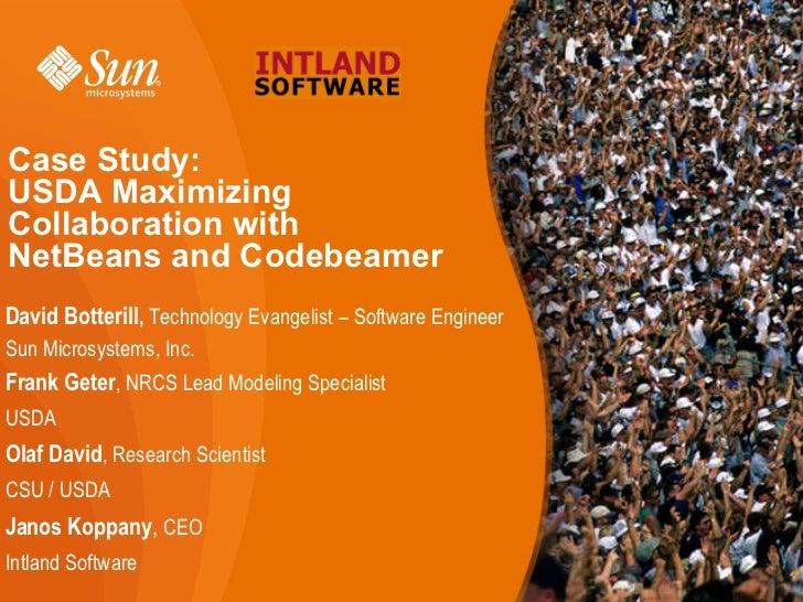 Case Study: USDA Maximizing Collaboration with NetBeans and Codebeamer <ul><li>David Botterill ,  Technology Evangelist – ...