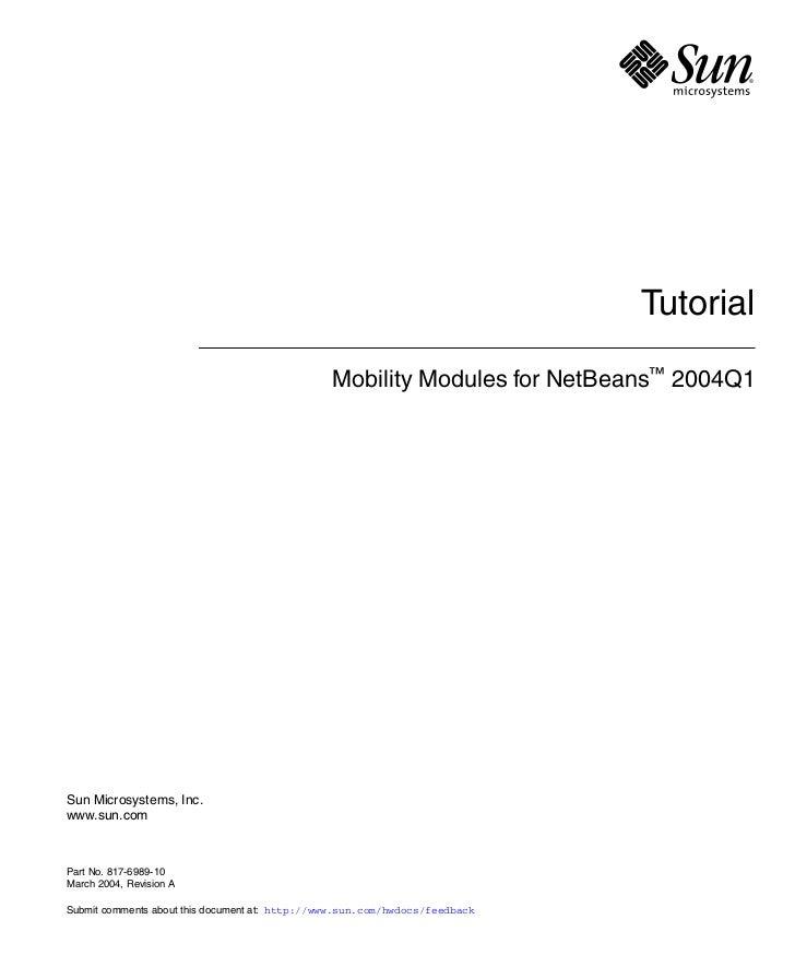 Tutorial                                                Mobility Modules for NetBeans™ 2004Q1Sun Microsystems, Inc.www.sun...
