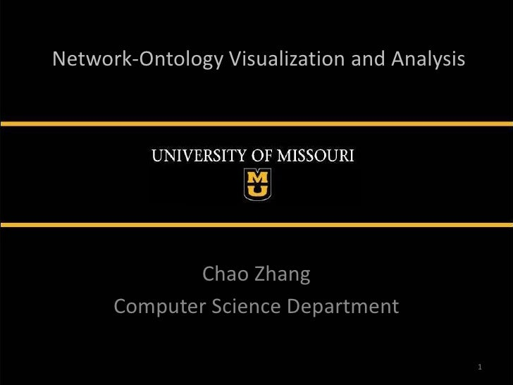 Network-Ontology Visualization and Analysis             Chao Zhang      Computer Science Department                       ...
