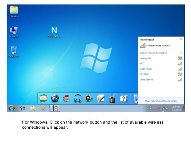 For Windows: Click on the network button and the list of available wireless connections will appear.