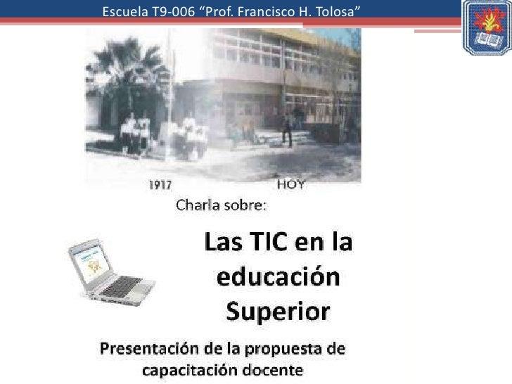 "Escuela T9-006 ""Prof. Francisco H. Tolosa"""