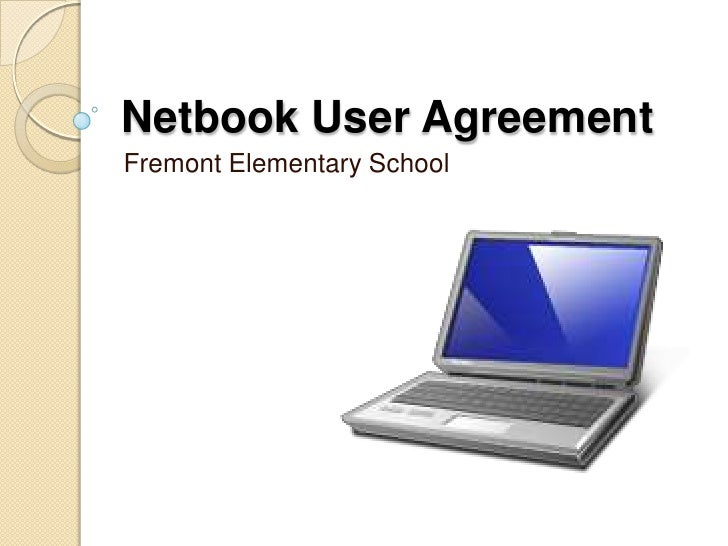 Netbook User Agreement<br />Fremont Elementary School<br />