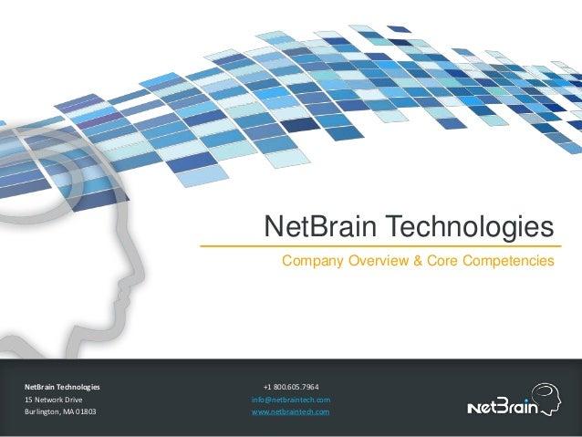 NetBrain Technologies 15 Network Drive Burlington, MA 01803 +1 800.605.7964 info@netbraintech.com www.netbraintech.com Net...