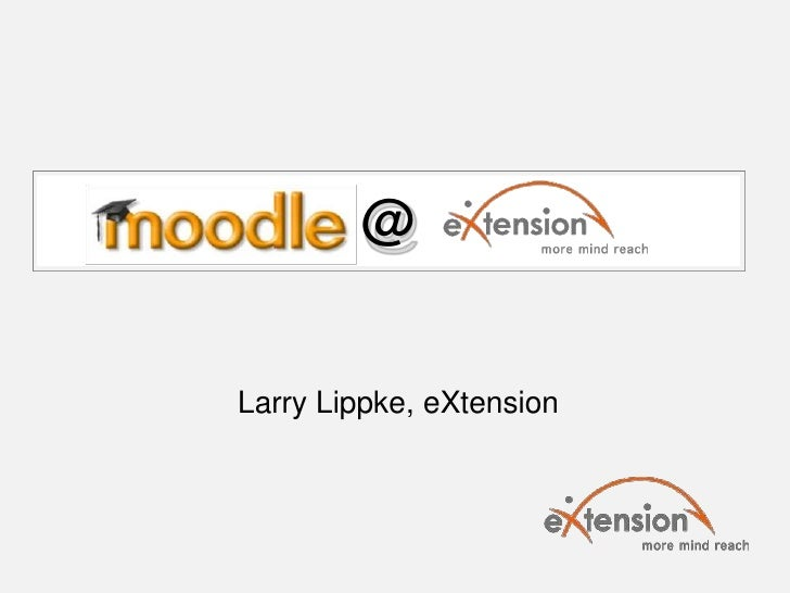 @Larry Lippke, eXtension