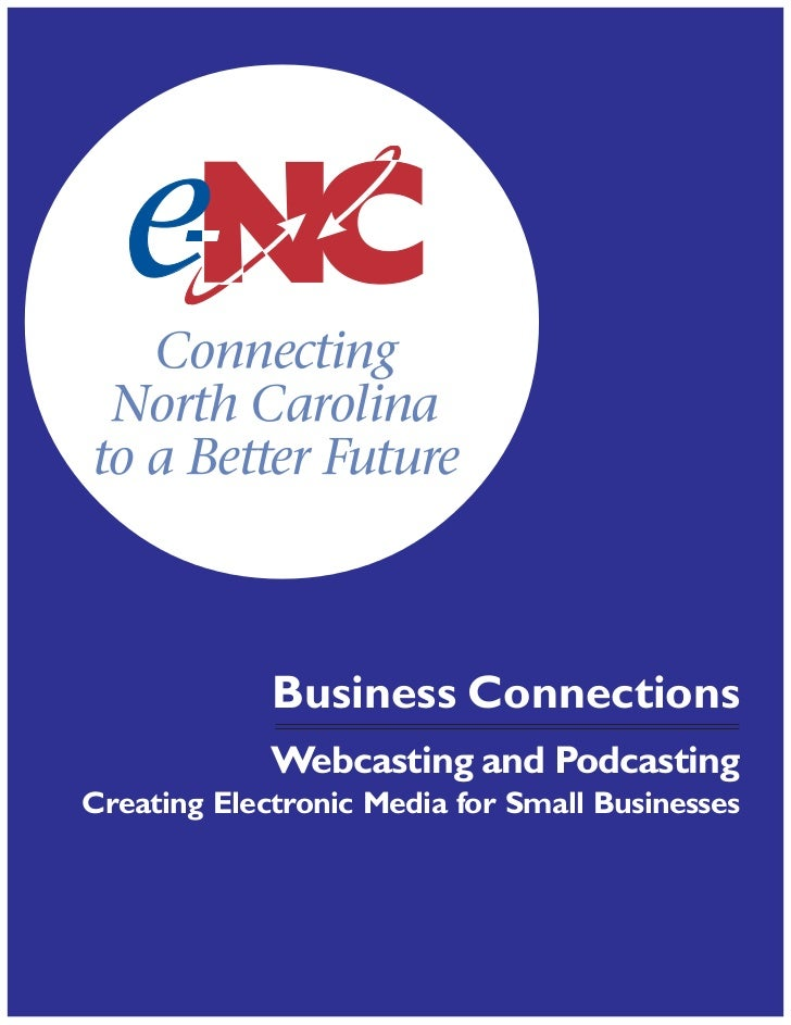 Business Connections             Webcasting and PodcastingCreating Electronic Media for Small Businesses