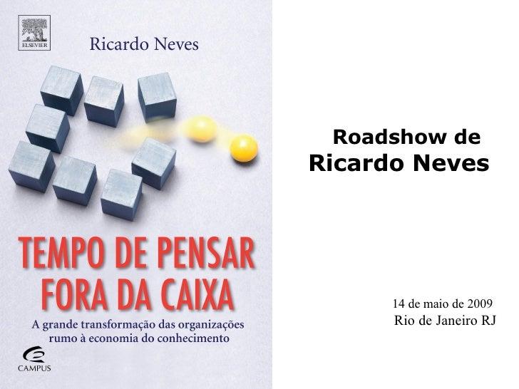 Ro adshow de Ricardo Neves   14 de maio de 2009   Rio de Janeiro RJ