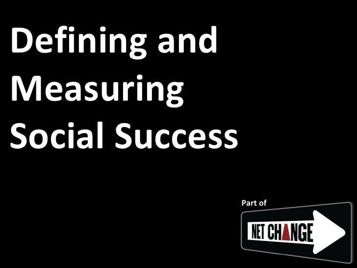 Defining and  Measuring  Social Success Part of