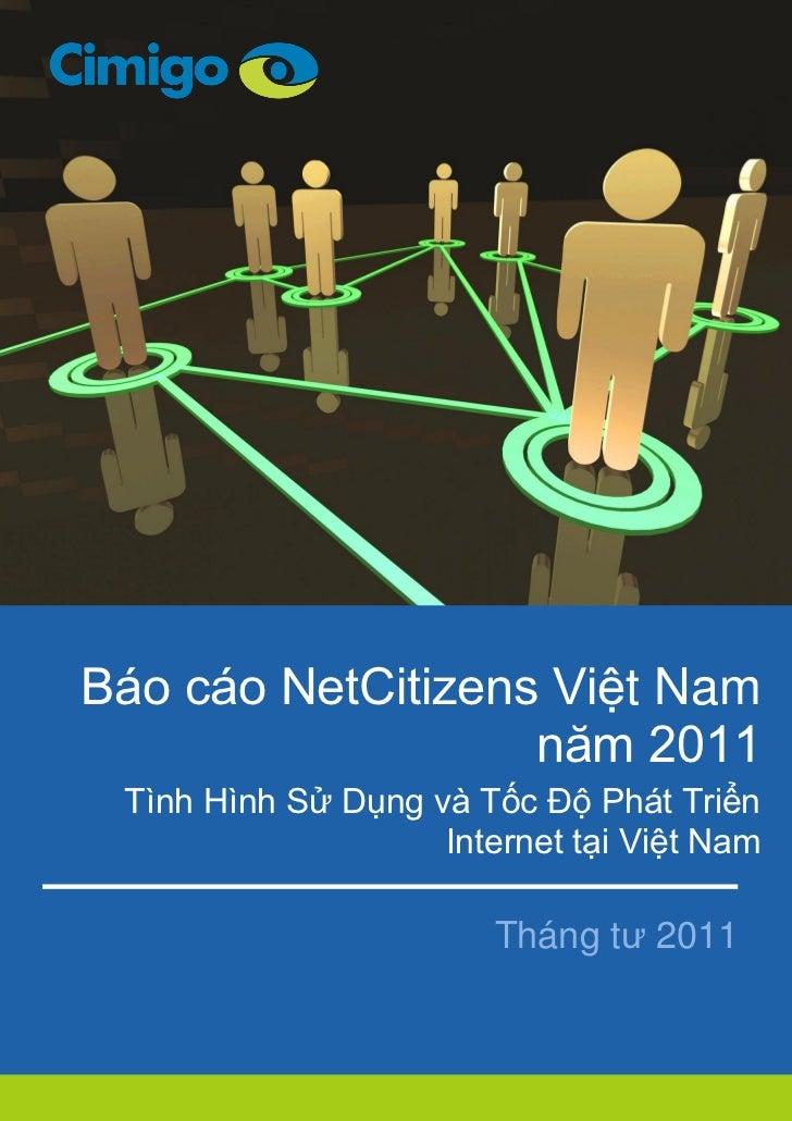 Báo cáo NetCitizens Việt Nam                   năm 2011 Tình Hình Sử Dụng và Tốc Độ Phát Triển                    Internet...
