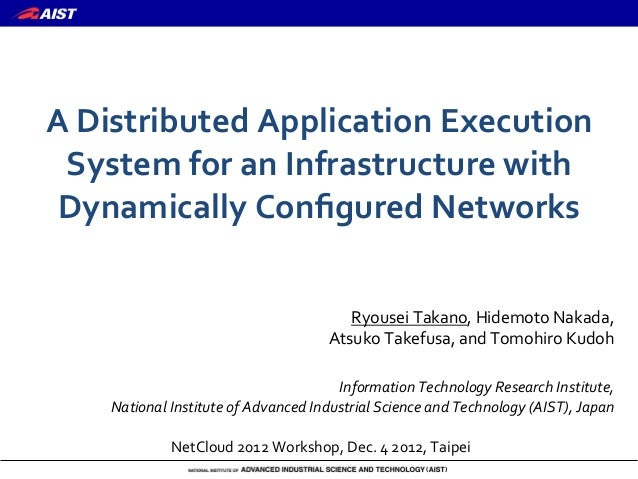 """A""""Distributed""""Application""""Execution"""" System""""for""""an""""Infrastructure""""with"""" Dynamically""""Configured""""Networks                    ..."""