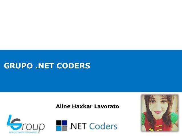 GRUPO .NET CODERS Aline Haxkar Lavorato