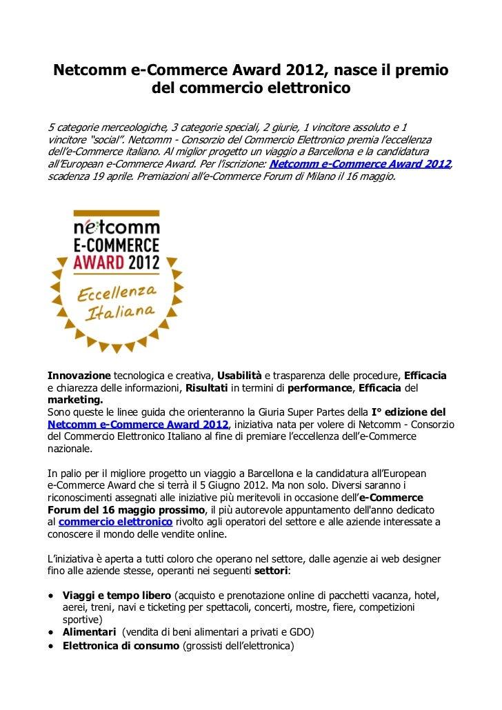 Netcomm e-Commerce Award 2012, nasce il premio           del commercio elettronico5 categorie merceologiche, 3 categorie s...