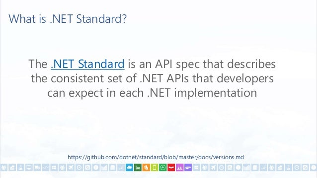 .NET Standard  PCL is common lowest denominator  Standard is replacement for PCL