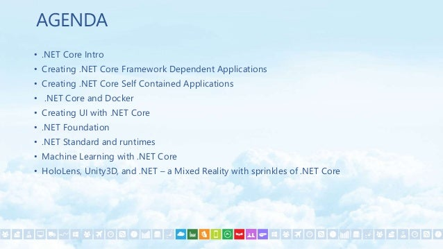 • .NET Core Intro • Creating .NET Core Framework Dependent Applications • Creating .NET Core Self Contained Applications •...