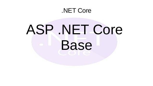 .NET Core ASP .NET Core Base
