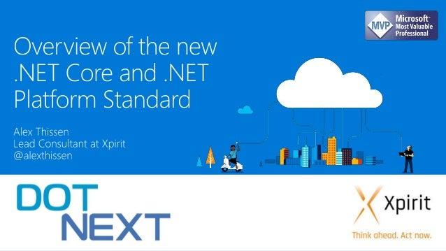 Intro • Runtimes • Frameworks • Tooling • Compilers • Deployment .NET Core • Understanding .NET Standard • Versioning .NET...
