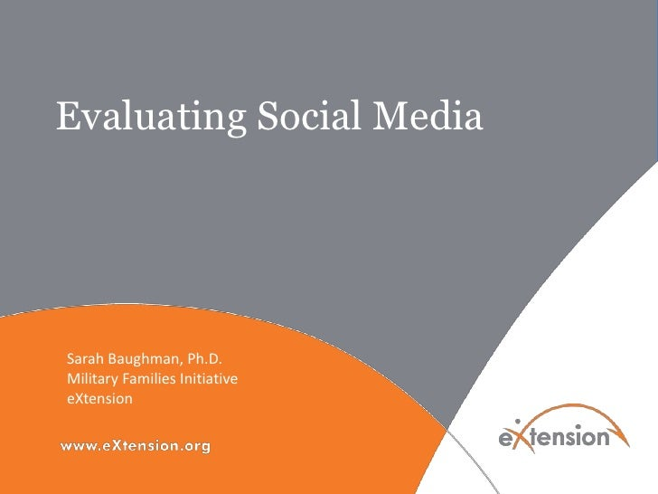 Evaluating Social MediaSarah Baughman, Ph.D.Military Families InitiativeeXtension