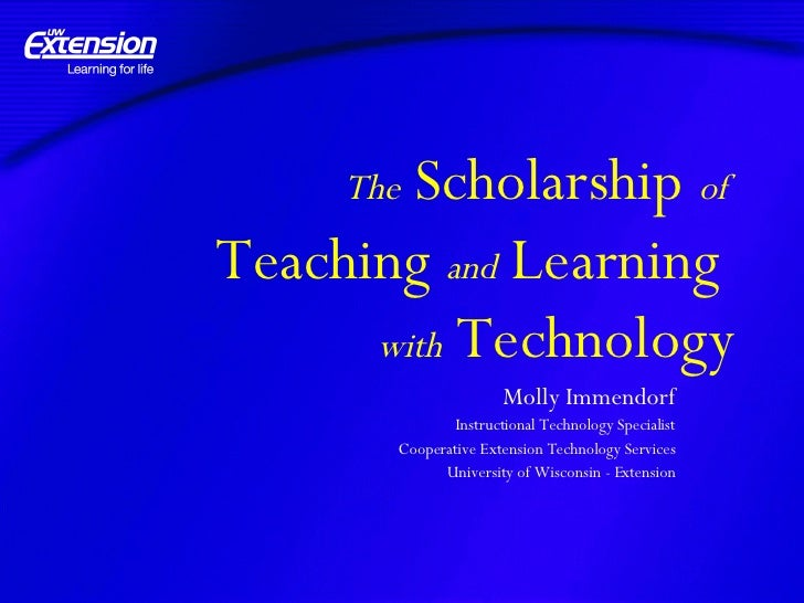 The  Scholarship  of  Teaching  and  Learning  with  Technology Molly Immendorf Instructional Technology Specialist Cooper...