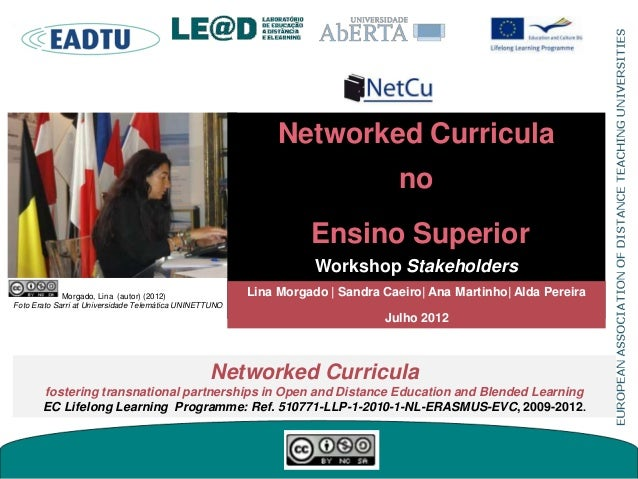 Networked Curricula no Ensino Superior Workshop Stakeholders Networked Curricula fostering transnational partnerships in O...