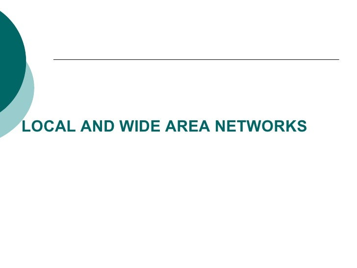 LOCAL AND WIDE AREA NETWORKS