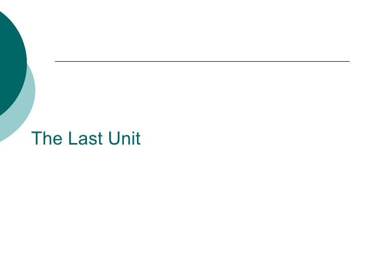The Last Unit