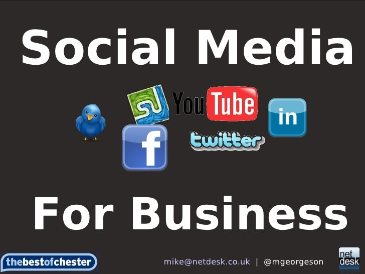Social Media For Business [email_address]   |  @mgeorgeson
