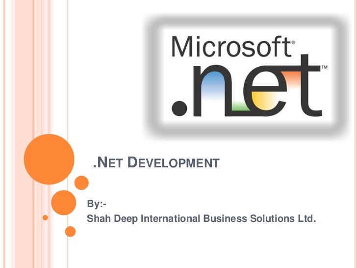 .NET DEVELOPMENTBy:-Shah Deep International Business Solutions Ltd.