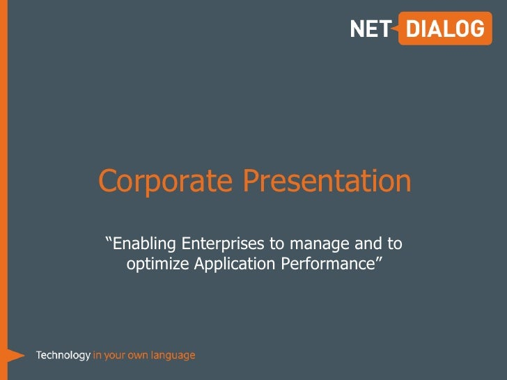 """Corporate Presentation<br />""""Enabling Enterprises to manage and to optimize Application Performance""""<br />"""