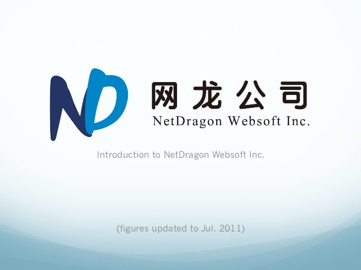 Introduction to NetDragon Websoft Inc.    (figures updated to Jul. 2011)