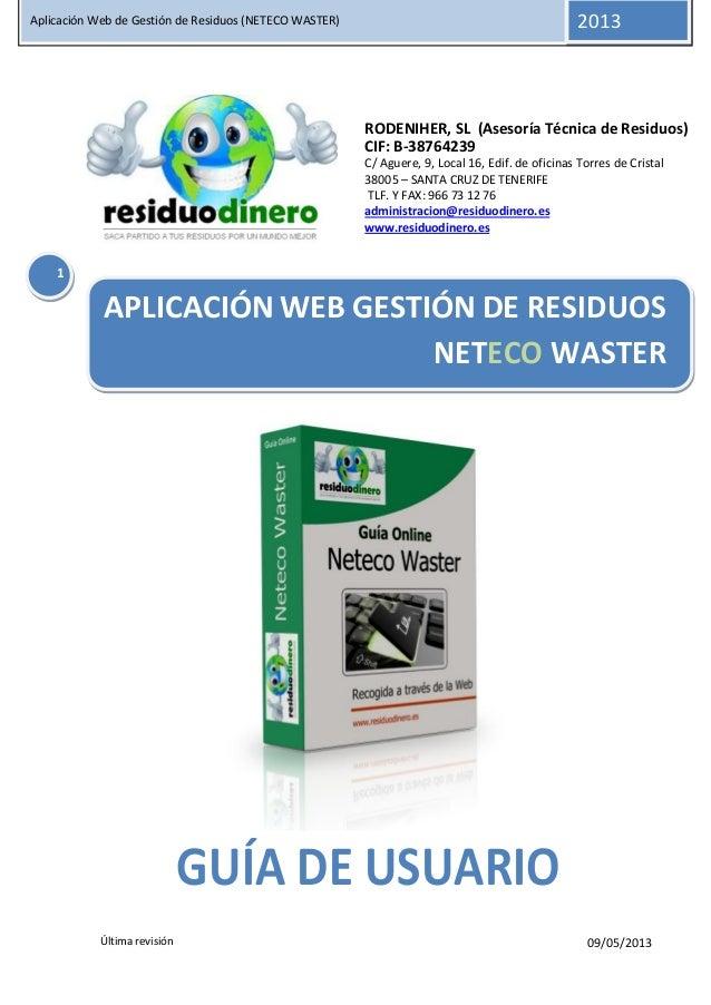 09/05/2013Última revisiónAplicación Web de Gestión de Residuos (NETECO WASTER) 20131RODENIHER, SL (Asesoría Técnica de Res...