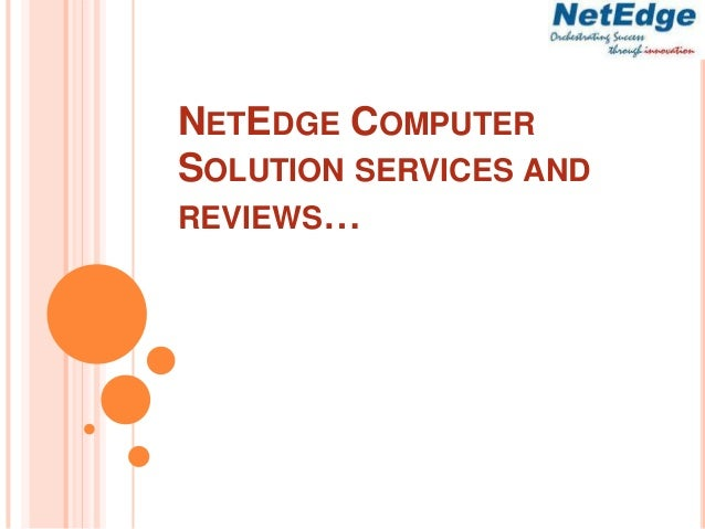 NETEDGE COMPUTER SOLUTION SERVICES AND REVIEWS…